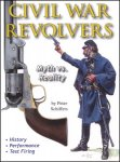 Civil War Revolvers, Myth vs Reality
