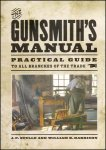 The Gunsmith Manual, Practical Guide to all branches of the Trade, 1883 reprint