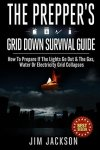 The Prepper's Grid Down Survival Guide
