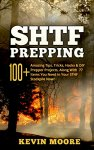 SHFT Prepping: 100+ Tips, Tricks, Hacks & DIY Prepper Projects