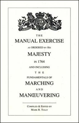 The Manual Exercise as Ordered by His Majesty in 1764