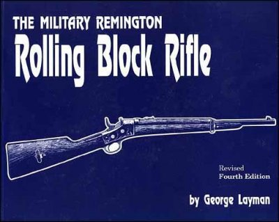 The Military Remington Rolling Block Rifle